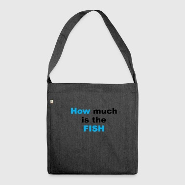 Funny sayings parody 07 - Shoulder Bag made from recycled material