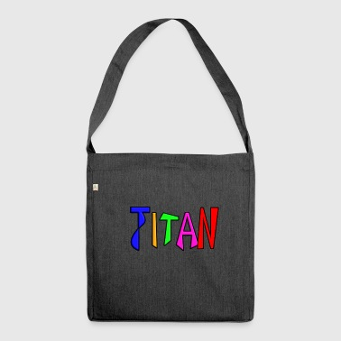 TITAN lettering - Shoulder Bag made from recycled material