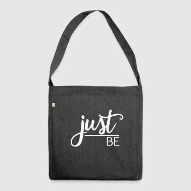 Just be - Shoulder Bag made from recycled material
