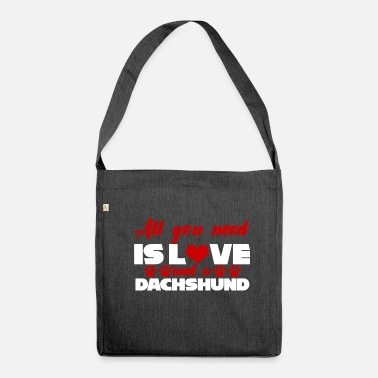 Dachshund / Dachshund: All You Need Is Love And A - Shoulder Bag recycled