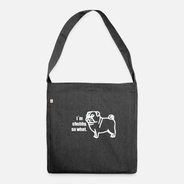 Chubby chubby pug - chubby pug - Shoulder Bag recycled