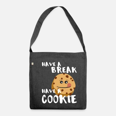Have have a break have a cookie - Shoulder Bag recycled