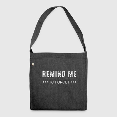 Remind me to forget - Shoulder Bag made from recycled material