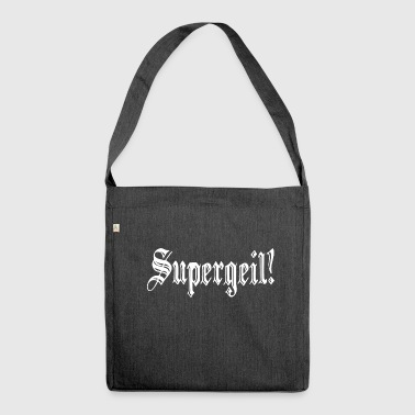 SUPERGEIL! - Schultertasche aus Recycling-Material