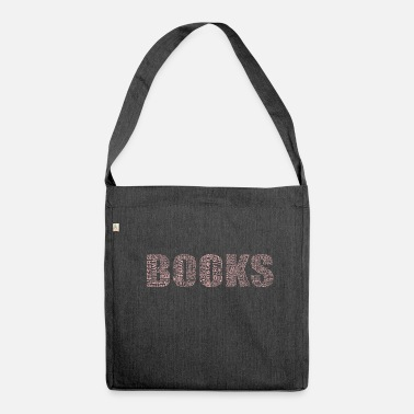 Book Books books book lovers - Shoulder Bag made from recycled material