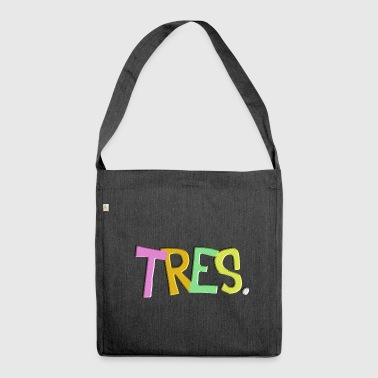 tres birthday for toddlers spanish - Shoulder Bag made from recycled material