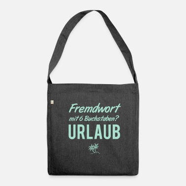 Foreign Word Foreign word with 6 letters / vacation - Shoulder Bag recycled