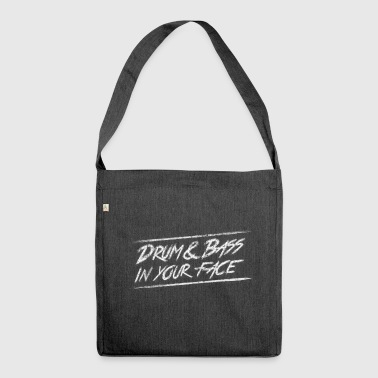 Drum & bass in your face / Party / Rave / Dj - Schultertasche aus Recycling-Material