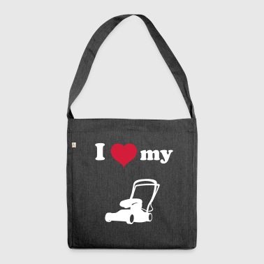 I love my lawn mower - Shoulder Bag made from recycled material