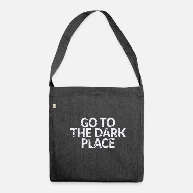 Go to the Dark Place - Motivation Fitness - Shoulder Bag made from recycled material