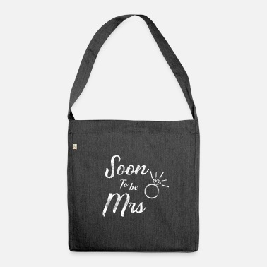 Soon To Be Mrs Soon To Be Mrs Bride Bachelorette Party Wedding - Shoulder Bag recycled