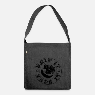 Vape drip it vape it - Shoulder Bag made from recycled material