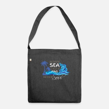 I And into the sea I loose my mind and find my soul - Shoulder Bag recycled