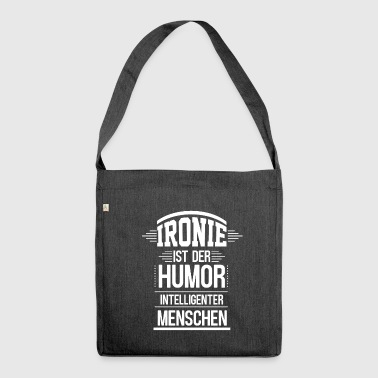 Irony irony - Shoulder Bag made from recycled material
