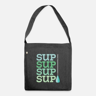 Stand Up Paddleboarding Stand Up Paddleboarding Design - SUP SUP SUP - Shoulder Bag recycled