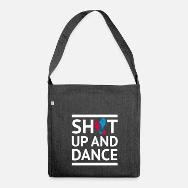 Shut up and dance dancing shirt white saying - Shoulder Bag made from recycled material