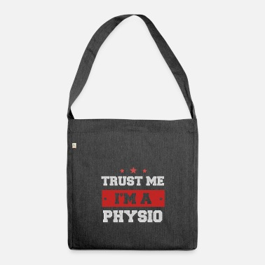 Physio Trust me I'm a Physio! - Shoulder Bag made from recycled material