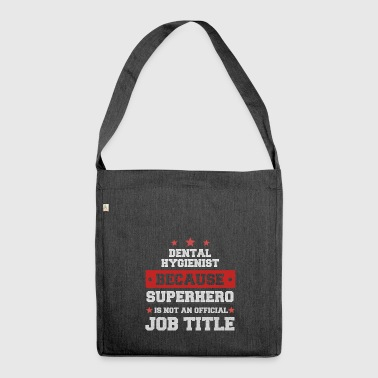 Dental Hygienist Because Superhero is not a job - Shoulder Bag made from recycled material