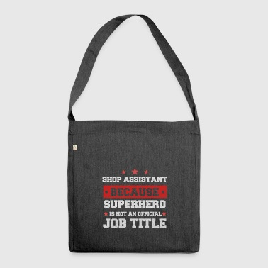 shop assistant because Superhero is not a job - Shoulder Bag made from recycled material