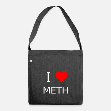 Meth I love meth - Shoulder Bag made from recycled material