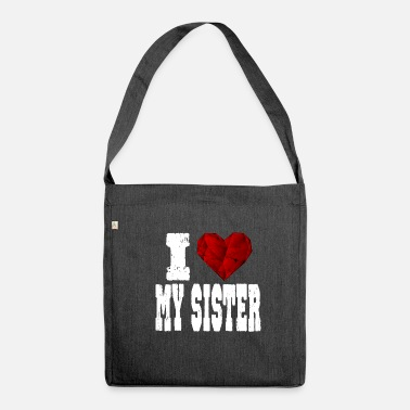 Rubin i love my sister spruch heart love sister - Shoulder Bag recycled