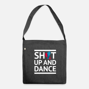 Dance Shut up and dance dancing shirt white saying - Shoulder Bag recycled