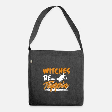 Hilarious Witches Be Trippin Hilarious Halloween - Schoudertas van gerecycled materiaal