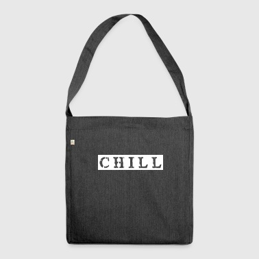 chill chillen chill out - Schultertasche aus Recycling-Material
