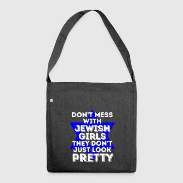 Don't Mess With Jewish Girls - Funny Jewish - Shoulder Bag made from recycled material