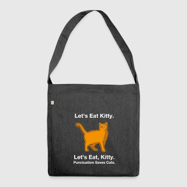 Let's Eat Kitty. Grappige Kat komma Shirt - Schoudertas van gerecycled materiaal