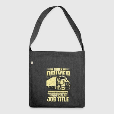 Truck driver - truck driver - tough guy - Shoulder Bag made from recycled material