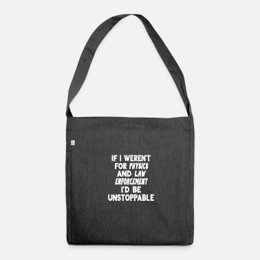 Physik Physics and law enforcement Physiker Geschenk - Schultertasche aus Recycling-Material