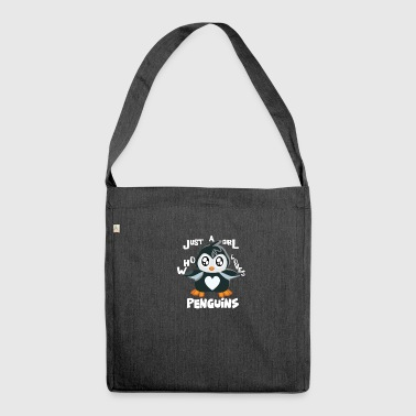 Funny penguin - just a girl who loves penguins - Shoulder Bag made from recycled material