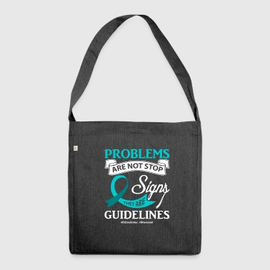 Problems Are not Stop Signs Scleroderma - Shoulder Bag made from recycled material