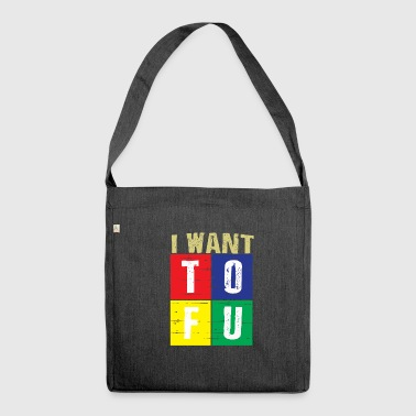 Ich will Tofu - Schultertasche aus Recycling-Material