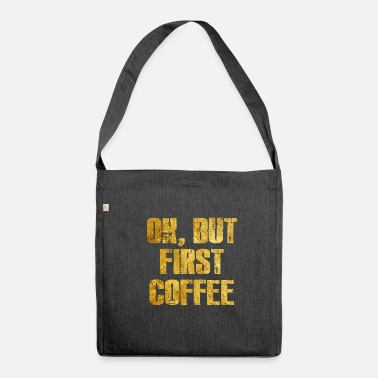 Coffee Coffee Addict coffee coffee coffee - Shoulder Bag made from recycled material