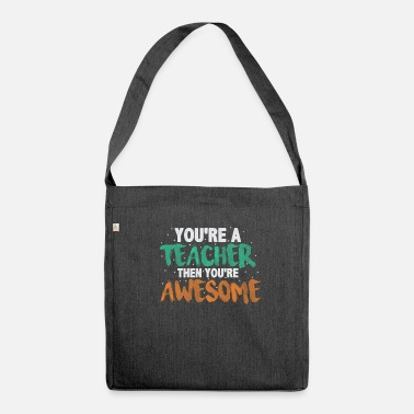 Teaching Teaching Teaching Teaching Teacher Teaching Class - Shoulder Bag made from recycled material