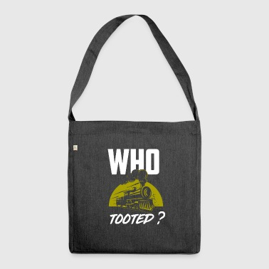 Who tooted? - Railway workers train train drivers - Shoulder Bag made from recycled material