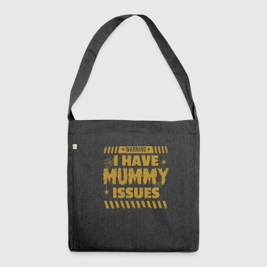 Mummy - I have mummy issues - Schultertasche aus Recycling-Material