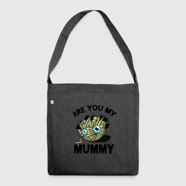 Mummy - Are you my mummy? - Schultertasche aus Recycling-Material