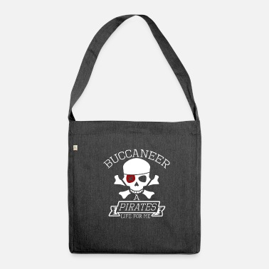 Buccaneer Buccaneer A Pirates Life For Me - Shoulder Bag recycled