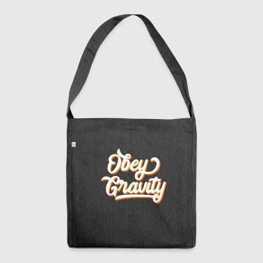 Divertente e impressionante Gravity Tshirt Design Obey Gravity - Borsa in materiale riciclato