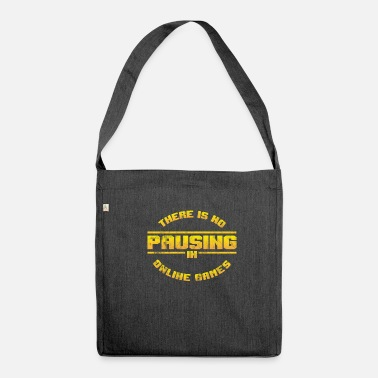 Sportsmanship There is no break for online games - Shoulder Bag recycled