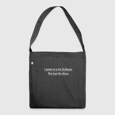 Disco i panic at a lot of places, not just the disco - Shoulder Bag made from recycled material