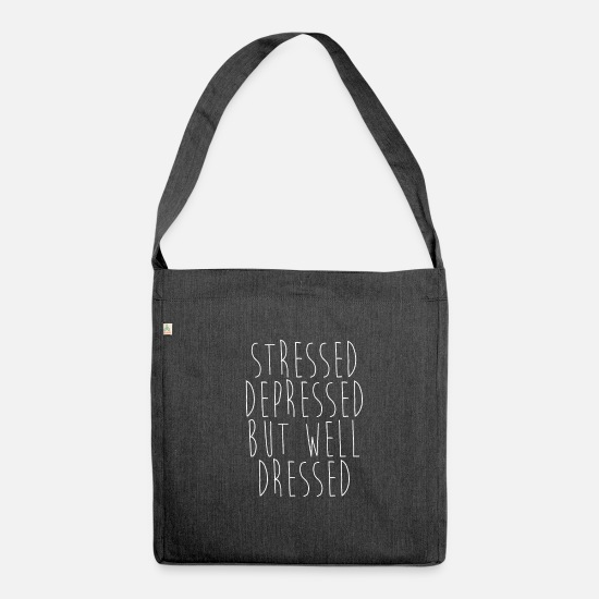 Depression Bags & Backpacks - stressed depressed but well dressed - Shoulder Bag recycled heather black