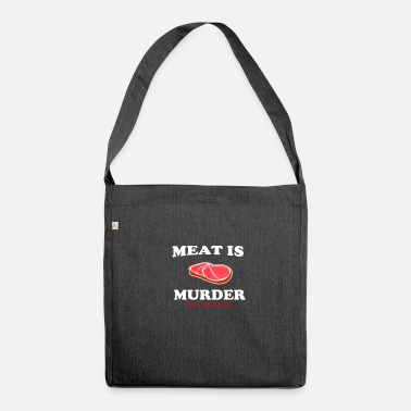 Tasty Meat is murder. Tasty, tasty murder - Shoulder Bag made from recycled material