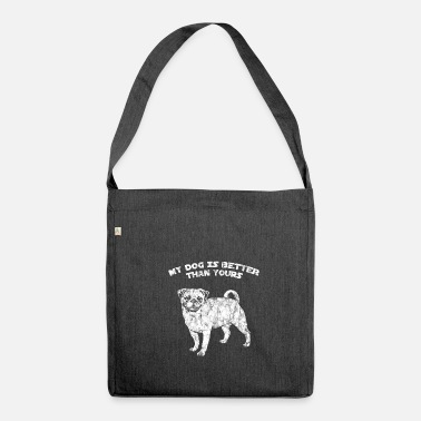 Mops My dog is better than yours - Mops - Schultertasche aus Recycling-Material