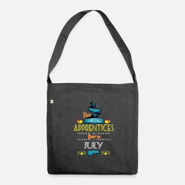 Apprentice Best Apprentices are Born in July Gift Idea - Shoulder Bag recycled