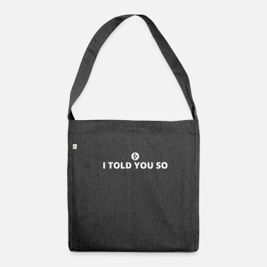 Nerd &amp i told you i said bitcoin AMP crypto crypto coi - Shoulder Bag recycled