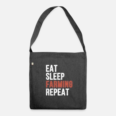 Farm Eat Sleep Farming Repeat - Funny Gift - Shoulder Bag recycled